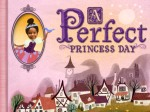 Perfect Princess Day